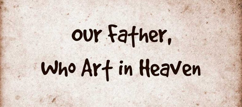 The Our Father Prayer - The Lord´s Prayer - The Perfect Christian Prayer